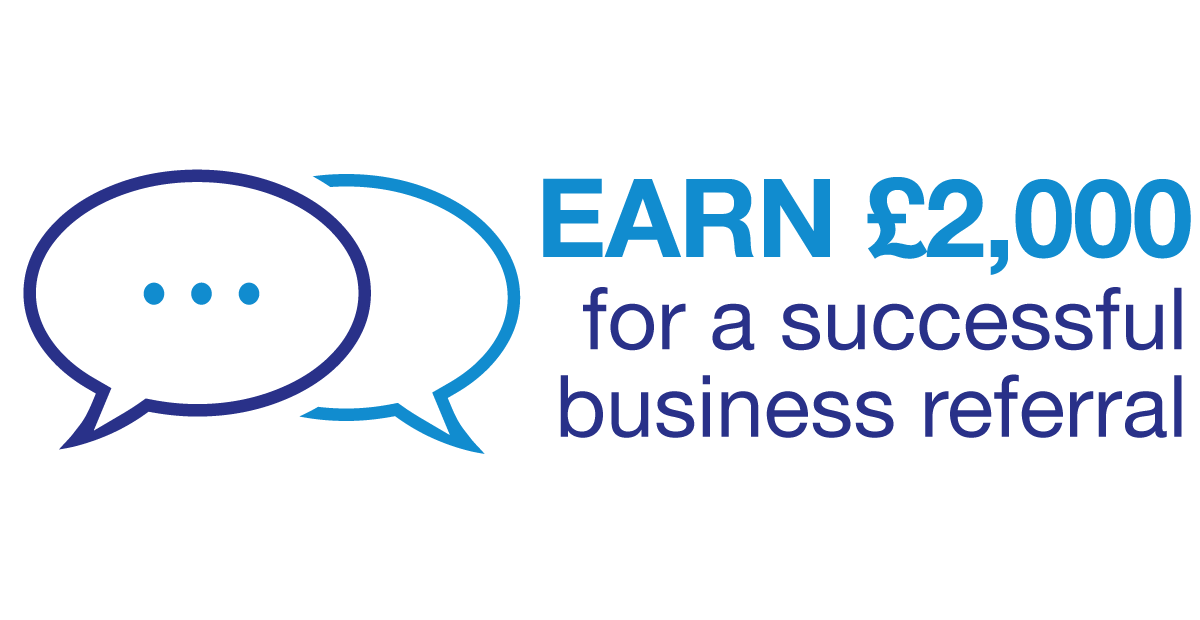 Earn £2,000 for a successful business referral